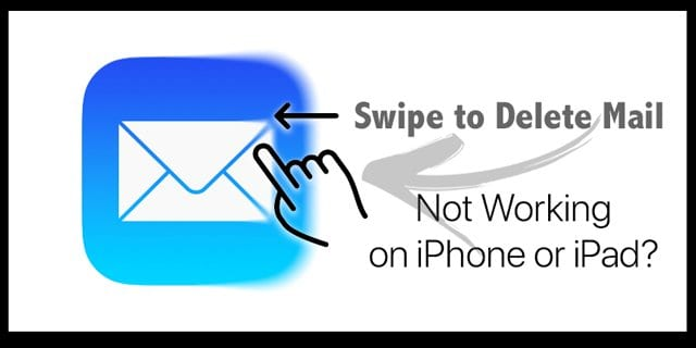 Swipe to Delete Mail Not Working on iPhone or iPad