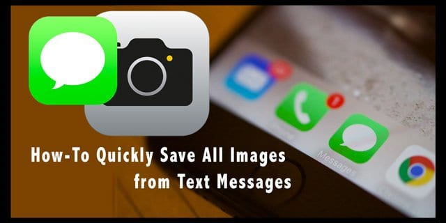 how to save text messages on iphone how to quickly save all images from text messages on 20276