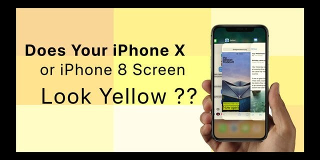 pretty nice 3e366 cbaff Does Your iPhone X Series or 8 Screen Look Yellow? - AppleToolBox