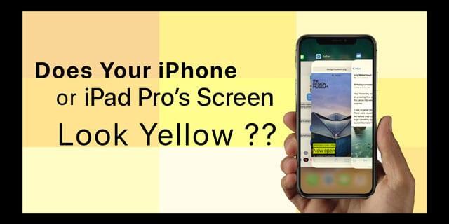 iPhone screen yellow iPad Pro screen yellow