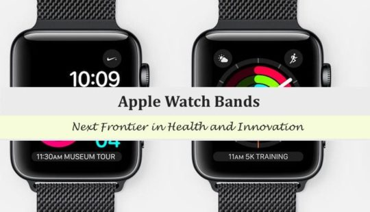 Apple Watch Bands and Health
