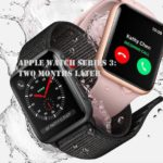 Apple Watch Series 3: Two Months Later