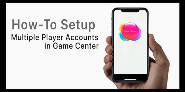 Setup Multiple Player Accounts in Game Center