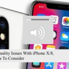 Call Sound Issues With iPhone XS/XR/X or iPhone 8, How-To Fix