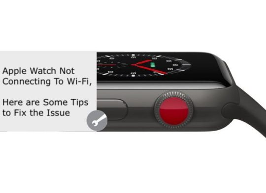 Apple Watch Not Connecting to Wi-Fi, How-To Fix