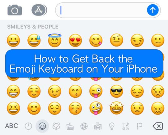 emoji keyboard for iphone how to get back the emoji keyboard on your iphone 14049