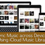 How to Sync Music across Devices Using iCloud Music Library