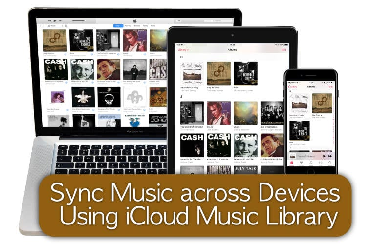 Sync Music across Devices Using iCloud Music Library