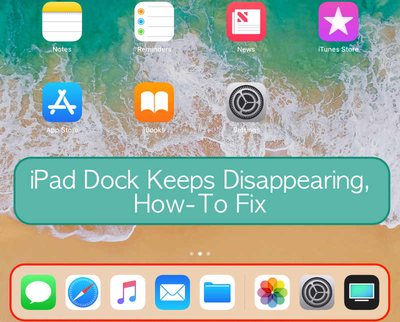 iPad Dock Keeps Disappearing, How-To Fix