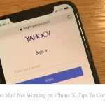 Yahoo Mail Not Updating on iPhone X, Tips to Consider