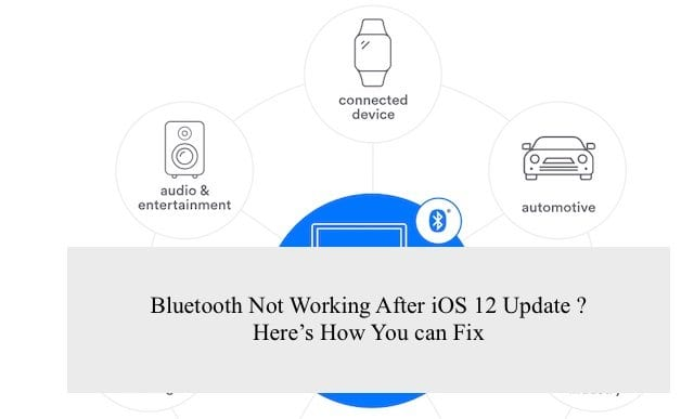 Bluetooth Not Working After iOS 12 Update, How-To Fix