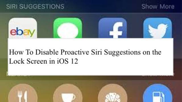 Disable Proactive Siri Suggestions on Lock Screen, iOS 12