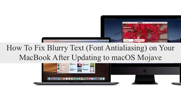 How to Fix Blurry Text After Upgrading to macOS Mojave