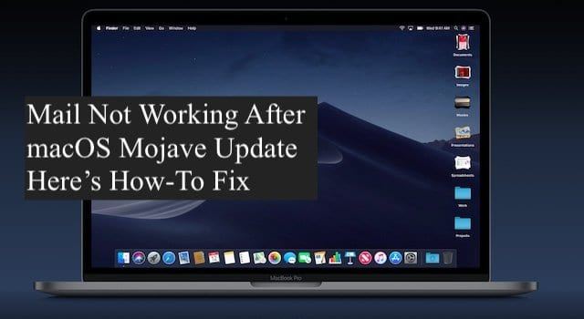 Mail Not Working After macOS Mojave Upgrade, How-To Fix - AppleToolBox
