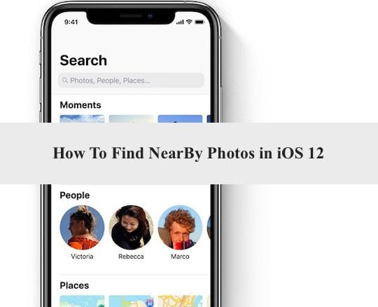 find Nearby photos in iOS 12 iPhone