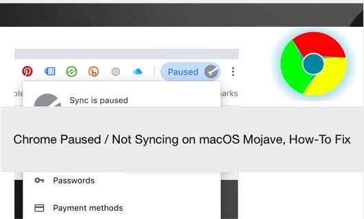 Chrome Paused or not syncing with macOS Mojave, How-To Fix