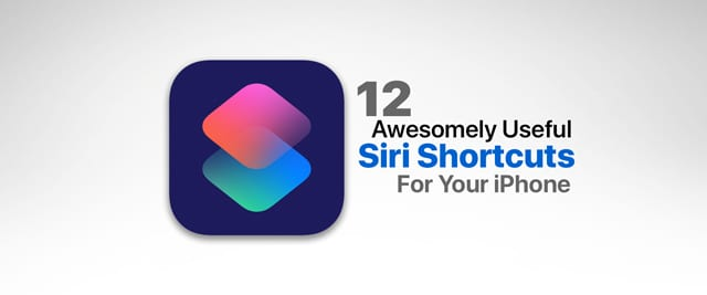 Awesome Siri Shortcuts for your everyday use on iPhone and iPad