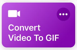 Shortcuts - Convert Video to GIF