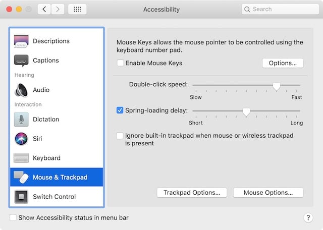 Mouse & Trackpad options in the Accessibility System Preferences.