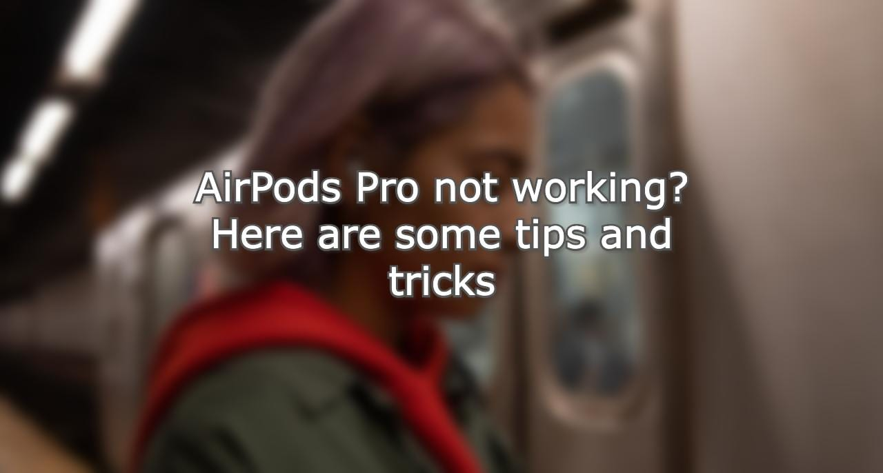 AirPods Pro not working Hero
