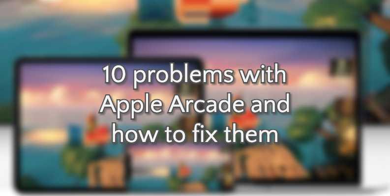 Apple Arcade Problems