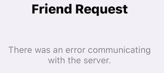 error communicating when sending friend request apple