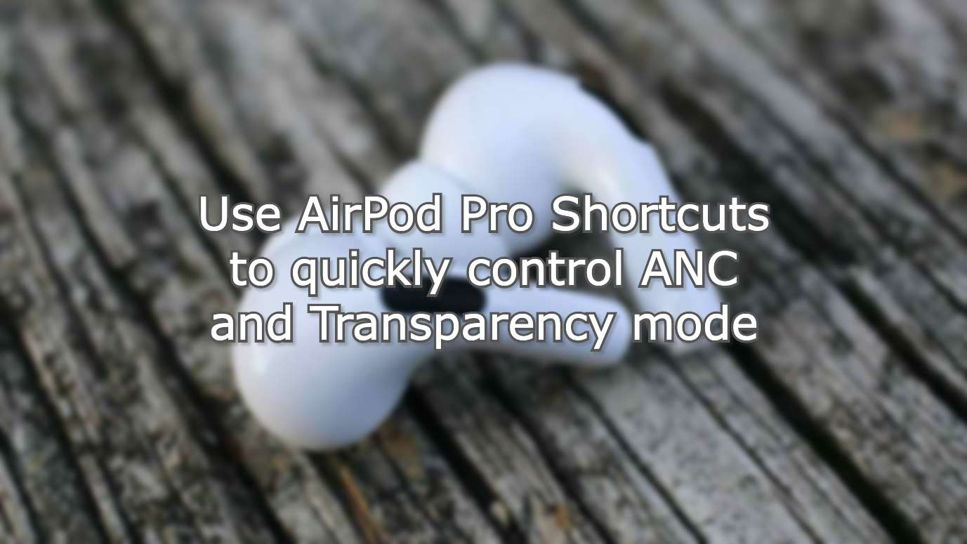 AirPod Pro Shortcuts Hero