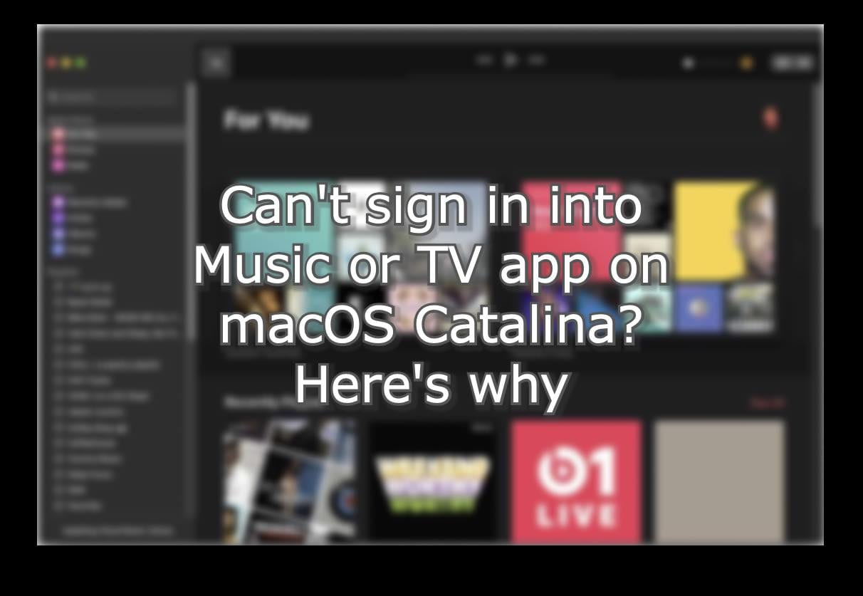 Can't sign in into Music or TV app on macOS Catalina? Here's why