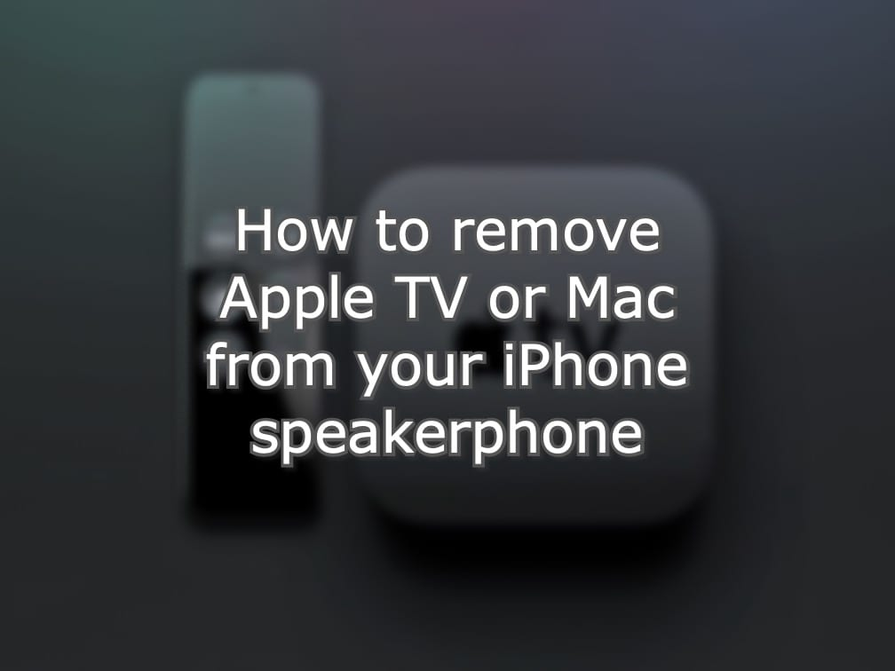 How to remove Apple TV or Mac from your iPhone speakerphone Hero