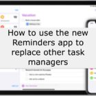 How to use the new Reminders app to replace other task managers - Complete Guide
