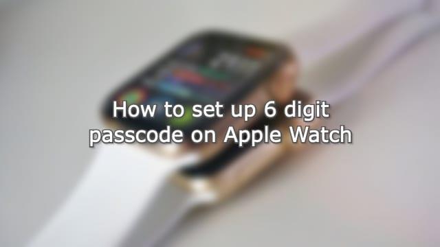 Set up 6 digit passcode on Apple Watch Hero