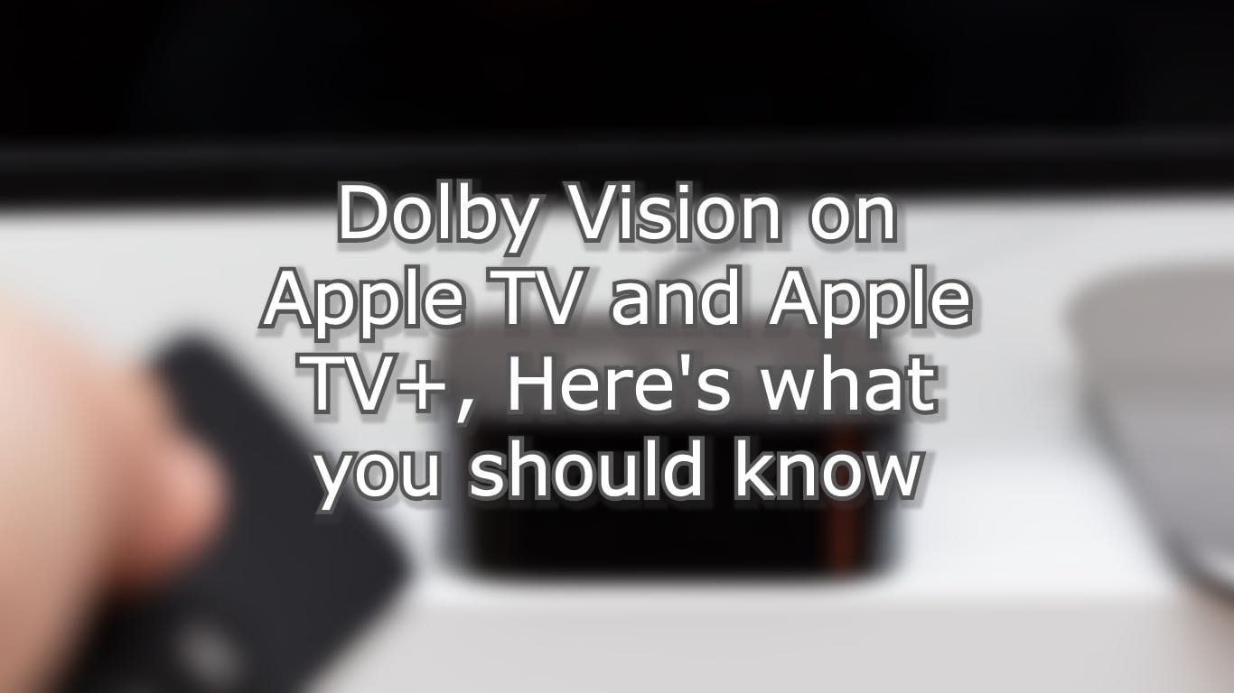 Dolby Vision on Apple TV and Apple TV+ Hero
