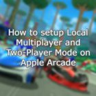 How to setup Local Multiplayer and Two-Player Mode on Apple Arcade