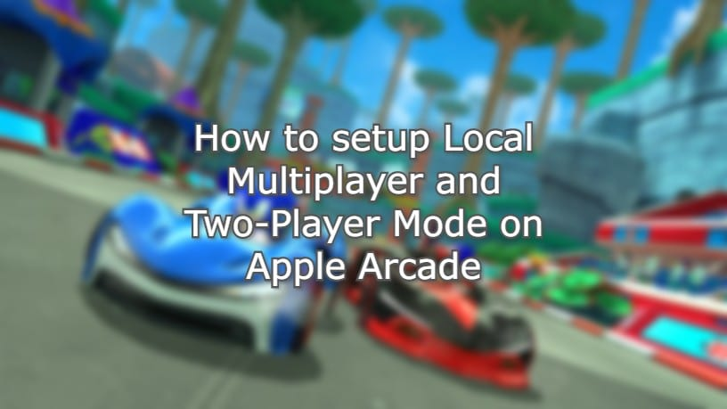 How to setup Local Multiplayer and Two-Player Mode on Apple Arcade Hero