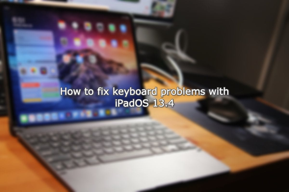 How to fix keyboard problems with iPadOS 13.4 Hero