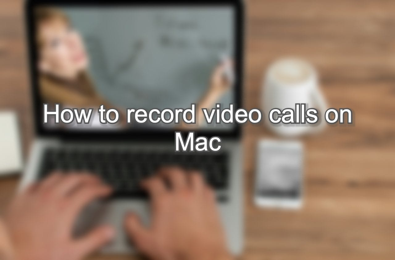 How to record video calls on Mac Hero