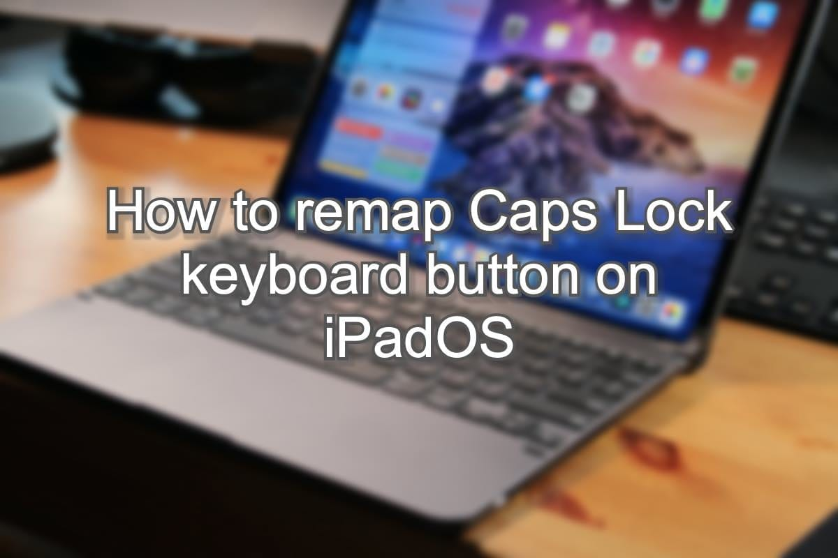 How to remap Caps Lock keyboard button on iPadOS Hero