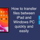 How to Transfer Files Between iPad and Windows PC Quickly and Easily