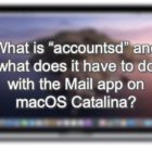 """What is """"accountsd"""" and what does it have to do with the Mail app on macOS Catalina?"""