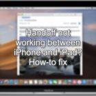 Handoff Not Working Between iPhone and iPad? How-To Fix