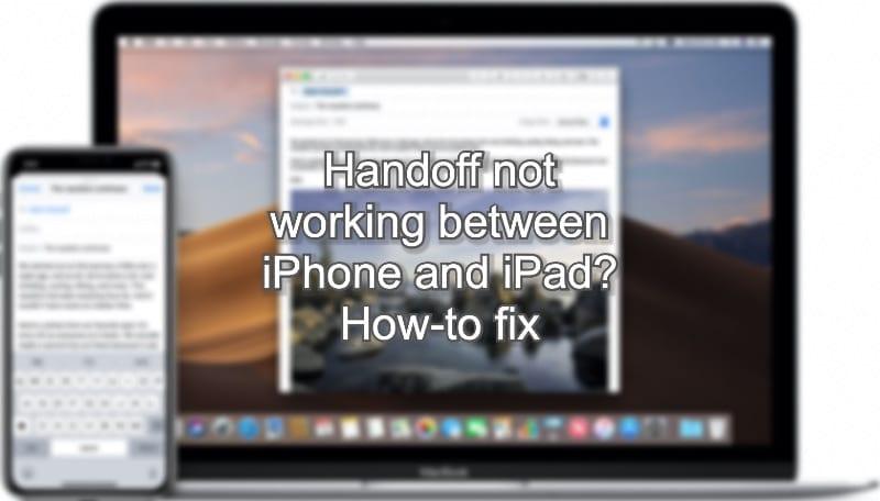 Handoff Not Working Between iPhone and iPad? How-To Fix - AppleToolBox